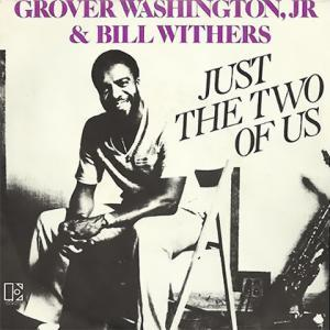 pub Caprices des dieux - Just the Two of Us de Grover Washington, Jr. et Bill Withers