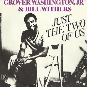 pub Caprices des dieux - Just the Two of Us de Grover Washington, Jr. et Bill Withers