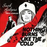 pub iPhone XS - Nothing Burns Like The Cold de Snoh Aalegra feat. Vince Staples