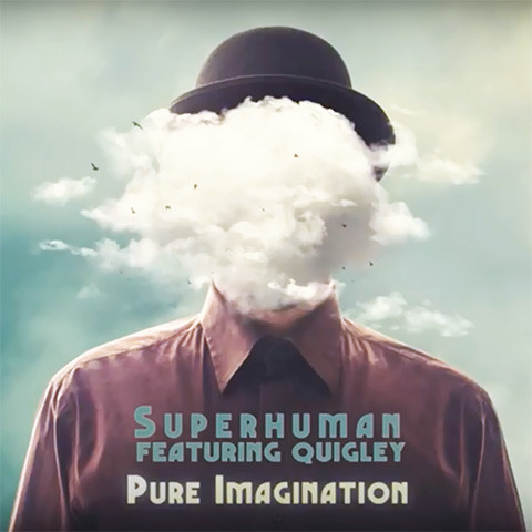 pub Samsung - Pure Imagination de Superhuman feat. Quigley