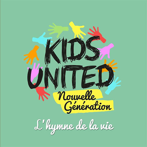 L'hymne de la vie de Kids United New Génération