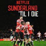 Documentaire Sunderland Netflix