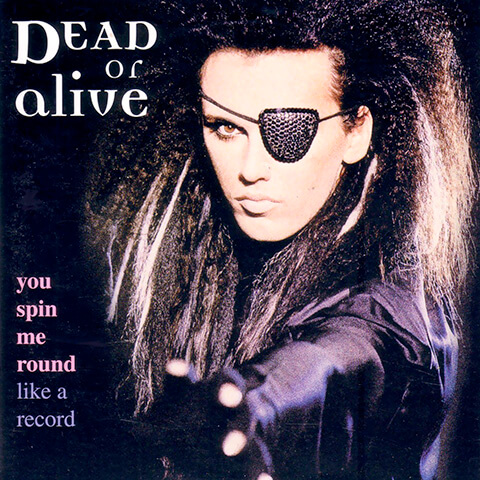 You Spin Me Round (Like a Record) de Dead or Alive